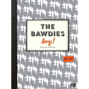 THE BAWDIES/「Boys!」TOUR 2014-2015 -FINAL- at 日本武道館