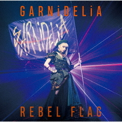 GARNiDELiA/REBEL FLAG(初回生産限定盤/CD+DVD)
