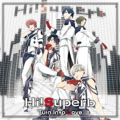 Hi!Superb/Turn Into Love(通常盤)