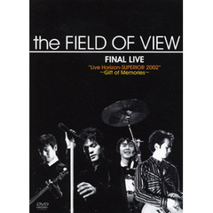 "the FIELD OF VIEW/the FIELD OF VIEW FINAL LIVE "" Live Horizon-SUPERIOR 2002~Gift of Memories~"""