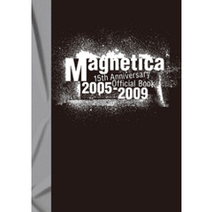 宇都宮 隆/Magnetica 15th Anniversary Official Book 2005-2009