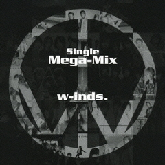w-inds.Single Mega-Mix