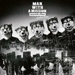 【輸入盤】MAN WITH A MISSION / DEAD END IN TOKYO