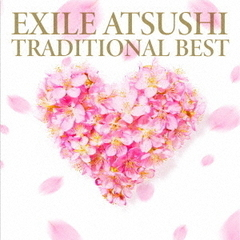 EXILE ATSUSHI/TRADITIONAL BEST(DVD付)