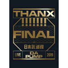 DA PUMP/LIVE DA PUMP 2019 THANX!!!!!!! FINAL at 日本武道館 初回生産限定盤(Blu-ray Disc)