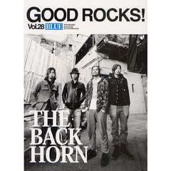 GOOD ROCKS! GOOD MUSIC CULTURE MAGAZINE Vol.28 THE BACK HORN 〈Champagne〉 ザ50回転ズ