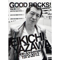 GOOD ROCKS! GOOD MUSIC CULTURE MAGAZINE Vol.30 矢沢永吉 石井竜也 THE BAWDIES