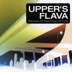UPPER'S FLAVA Remixes Of Watanabe Hit Tune