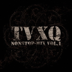 TVXQ nonstop-mix vol.1