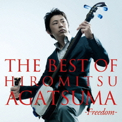 THE BEST OF HIROMITSU AGATSUMA-Freedom-
