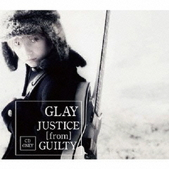 GLAY/JUSTICE [from] GUILTY(CDのみ)