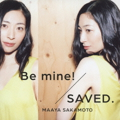 Be mine!/SAVED.(初回限定盤/世界征服盤)