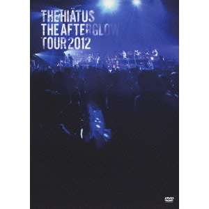 the HIATUS/The Afterglow Tour 2012