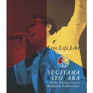 杉山清貴/Live,Life,Like Official ~30th Anniversary Premium Collection~(Blu-ray Disc)