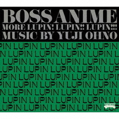 BOSS ANIME MORE LUPIN!LUPIN!!LUPIN!!!