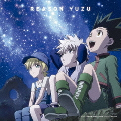 REASON【HUNTER×HUNTER Ver.】(完全生産限定盤)