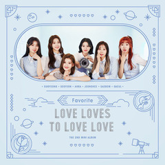 FAVORITE/2ND MINI ALBUM : LOVE LOVES TO LOVE LOVE(輸入盤)