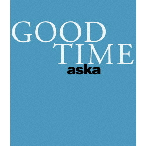 ASKA/ASKA CONCERT TOUR「GOOD TIME」(Blu-ray Disc)