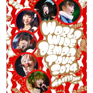 でんぱ組.inc/WORLD WIDE DEMPA TOUR 2014(Blu-ray Disc)