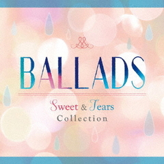 BALLADS-Sweet&Tears Collection-
