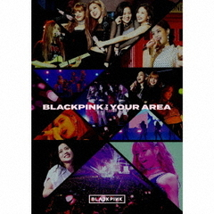 BLACKPINK IN YOUR AREA(初回生産限定盤)
