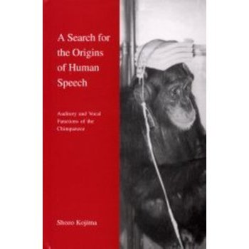 A search for the origins of human speech Auditory and vocal functions of the chimpanzee