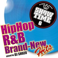 SHOW TIME 6~HIPHOP/R&B Brand―New Hits~