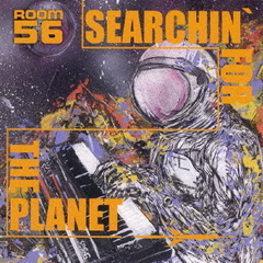 SEARCHIN' FOR THE PLANET