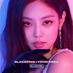 BLACKPINK IN YOUR AREA(初回生産限定盤/JENNIE ver.)