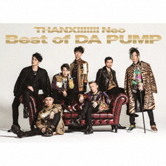 DA PUMP/THANX!!!!!!! Neo Best of DA PUMP【2CD+DVD】初回生産限定