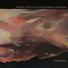 HINODE TRACKS(SOUND FOR RELAXATION)