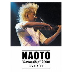 NAOTO/Reversible2008 ~Live Side~