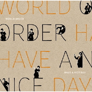 WORLD ORDER/HAVE A NICE DAY 通常版(Blu-ray Disc)