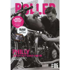 ROLLER magazine #06(2013.SPRING) PHILLY LIFE OF EAST COAST BIKERS