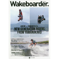 Wakeboarder. 13(2019SUMMER) NEW GENERATION RIDERS FROM YAMANAKAKO