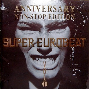 SUPER EUROBEAT VOL.40 ANNIVERSARY NONSTOP EDITION