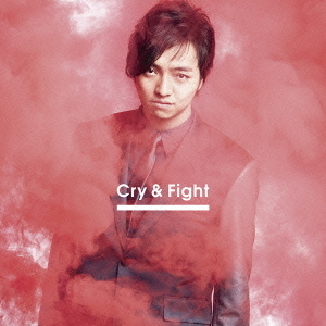 Cry & Fight(Music Video盤)
