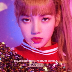 BLACKPINK IN YOUR AREA(初回生産限定盤/LISA ver.)