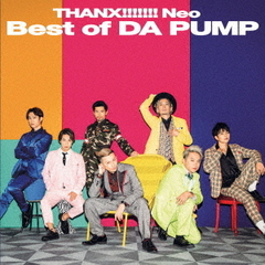 DA PUMP/THANX!!!!!!! Neo Best of DA PUMP【CD+DVD】