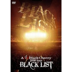 "Acid Black Cherry/2008 tour ""BLACK LIST"""