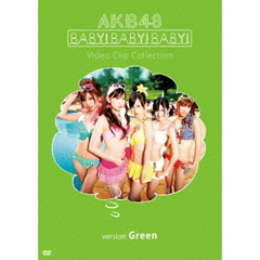 AKB48/Baby! Baby! Baby! Video Clip Collection <Version Green>