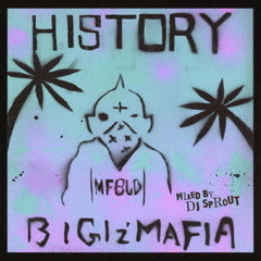 HISTORY.BIGIZ'MAFIA 2002-2017.(mixed by DJ SPROUT)