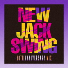 The NEW JACK SWING -30TH ANNIVERSARY MIX-