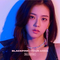 BLACKPINK IN YOUR AREA(初回生産限定盤/JISOO ver.)