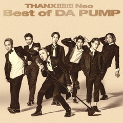DA PUMP/THANX!!!!!!! Neo Best of DA PUMP【CD Only】