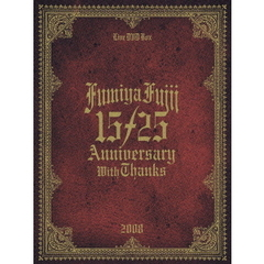 藤井フミヤ/15/25 ANNIVERSARY WITH THANKS - LIVE DVD BOX 2008 <完全生産限定盤>