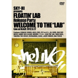 "SKY-HI presents FLOATIN' LAB Release party Welcome to the ""LAB"""