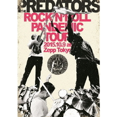 THE PREDATORS/ROCK'N'ROLL PANDEMIC TOUR 2015.10.9 at Zepp Tokyo