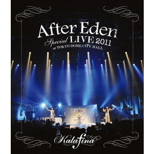 "Kalafina/""After Eden"" Special LIVE 2011 at TOKYO DOME CITY HALL(Blu-ray Disc)"