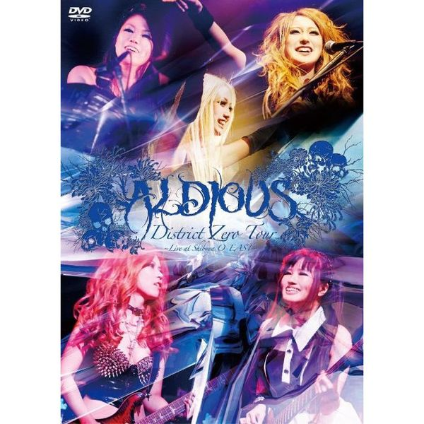 Aldious/District Zero Tour ~Live at Shibuya O-EAST~